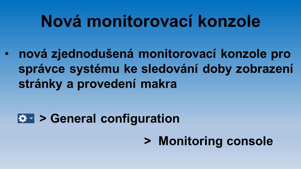 Nová monitorovací konzole