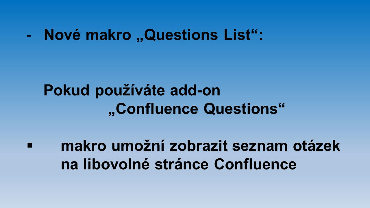 "Nové makro ""Questions List :"