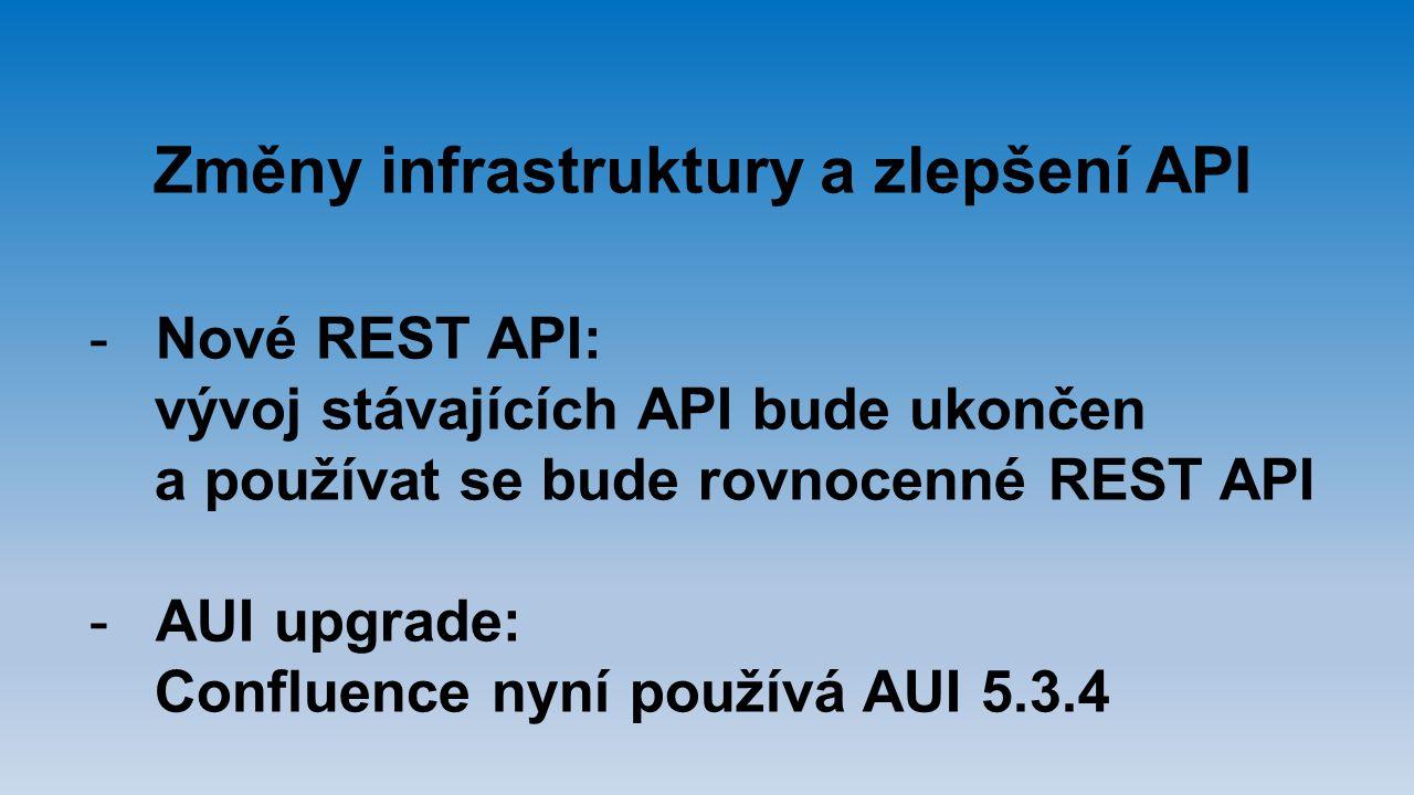 Změny infrastruktury a zlepšení API