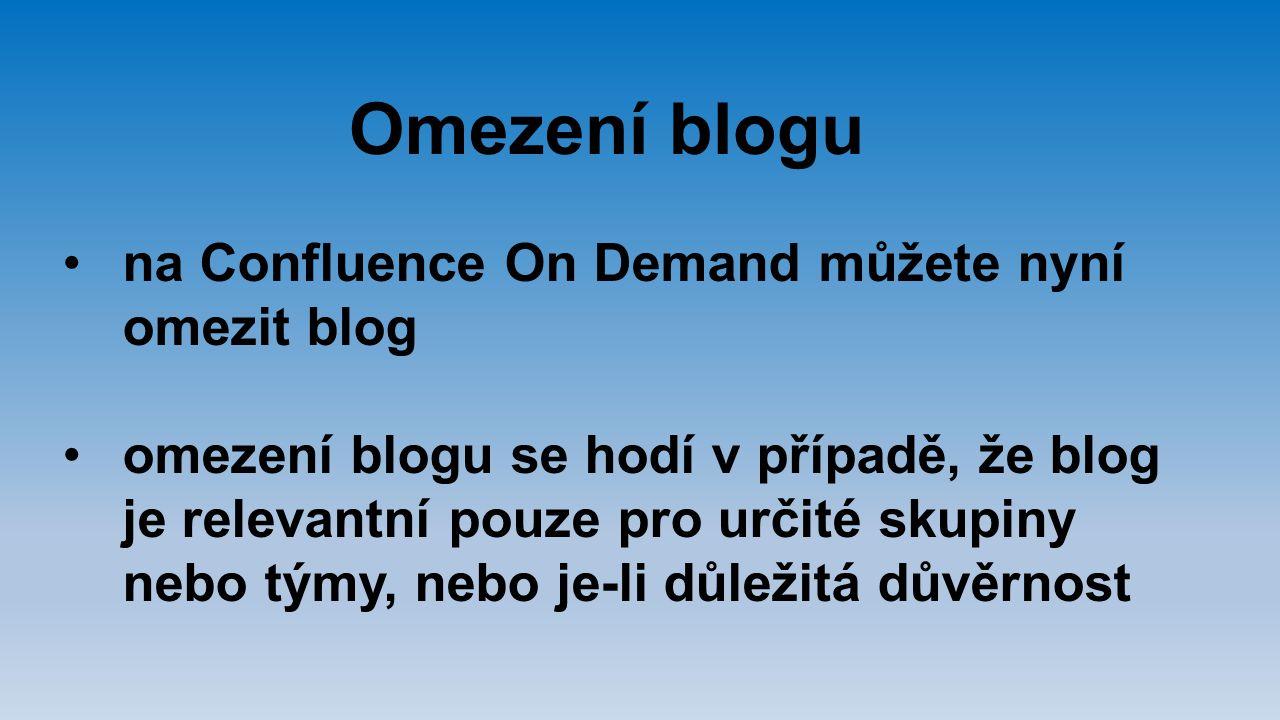 Omezení blogu na Confluence On Demand můžete nyní omezit blog
