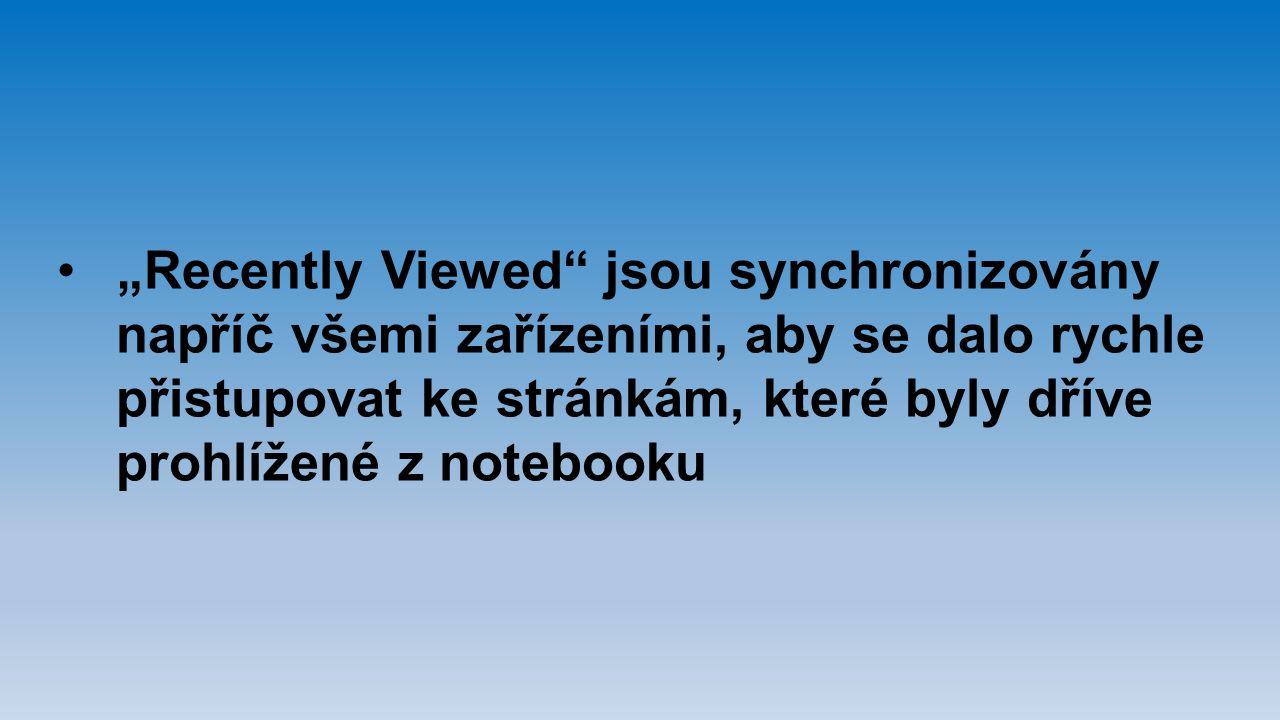 """""""Recently Viewed jsou synchronizovány"""