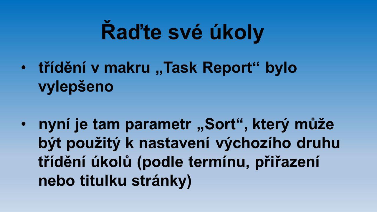 """Řaďte své úkoly třídění v makru """"Task Report bylo vylepšeno"""