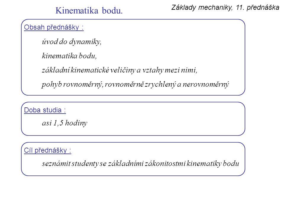 Kinematika bodu. úvod do dynamiky, kinematika bodu,