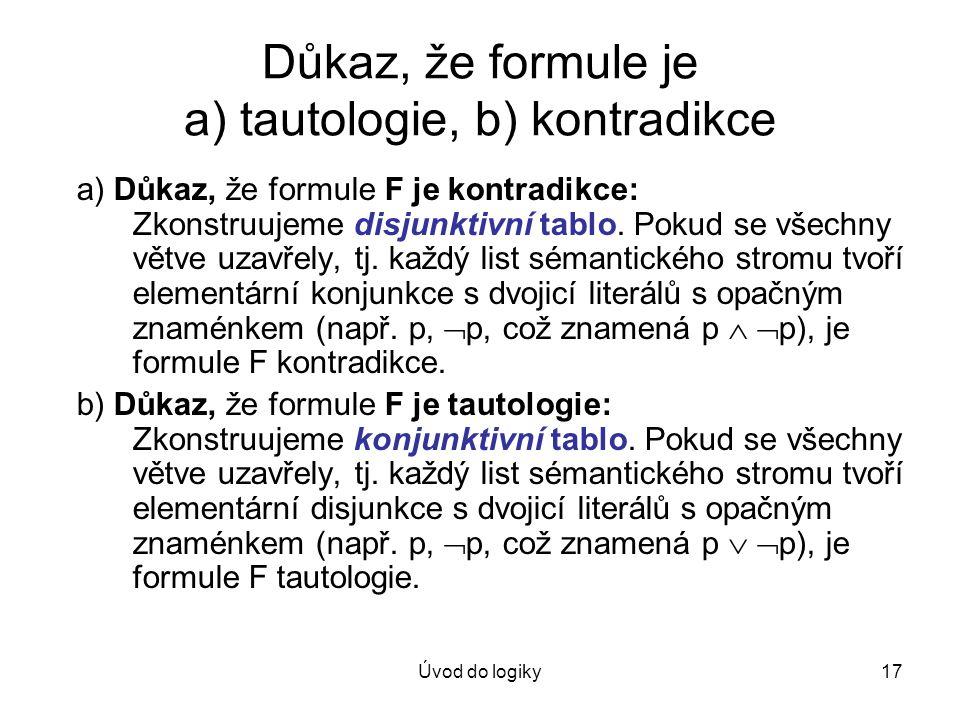 Důkaz, že formule je a) tautologie, b) kontradikce