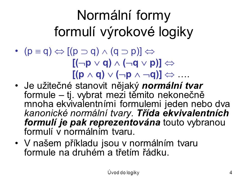 Normální formy formulí výrokové logiky