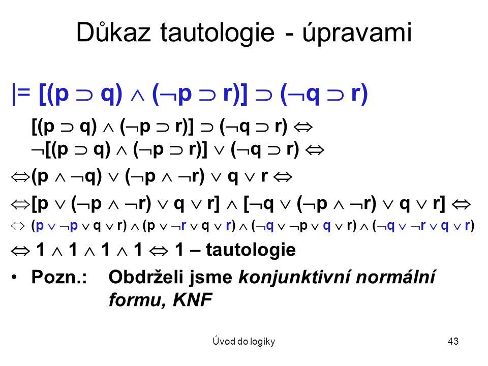 Důkaz tautologie - úpravami