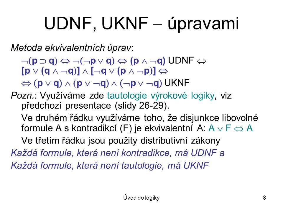 UDNF, UKNF  úpravami Metoda ekvivalentních úprav: