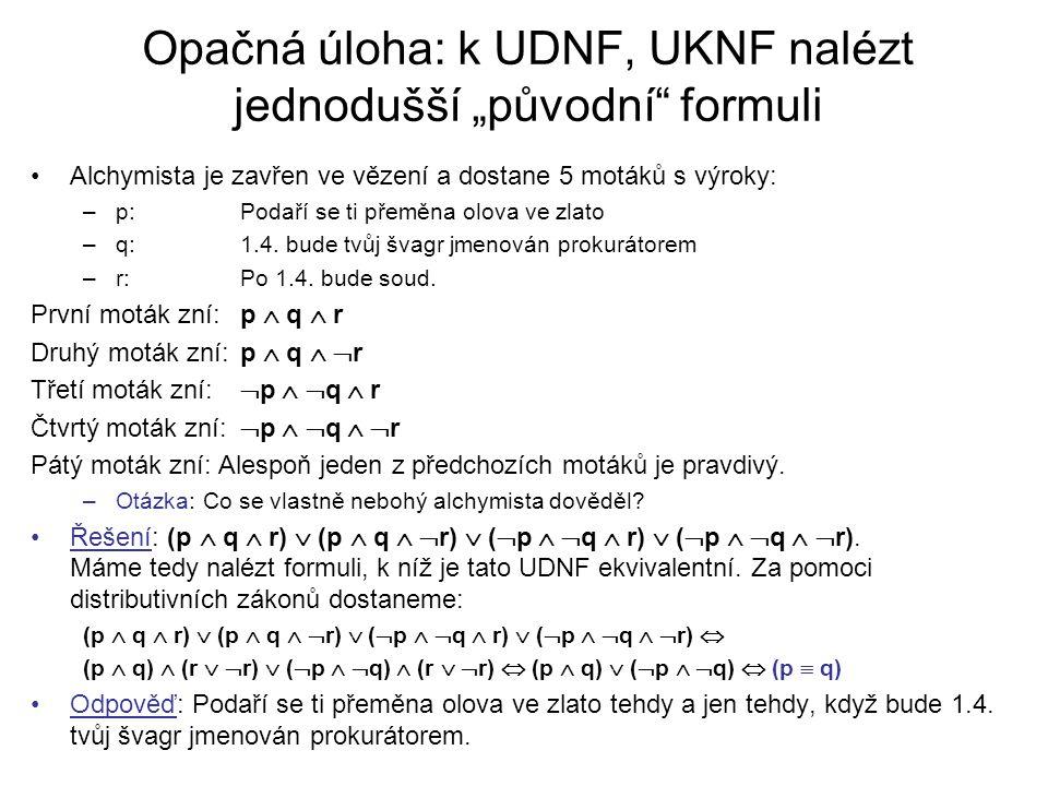 """Opačná úloha: k UDNF, UKNF nalézt jednodušší """"původní formuli"""