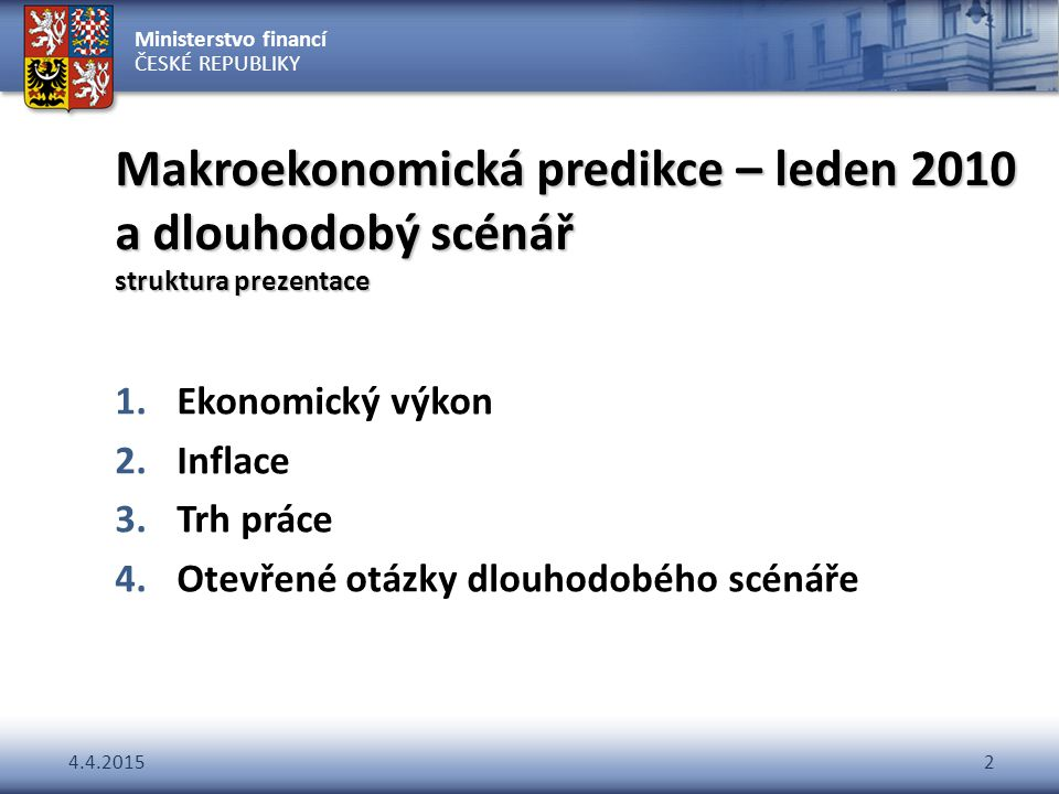 Makroekonomická predikce – leden 2010 a dlouhodobý scénář struktura prezentace