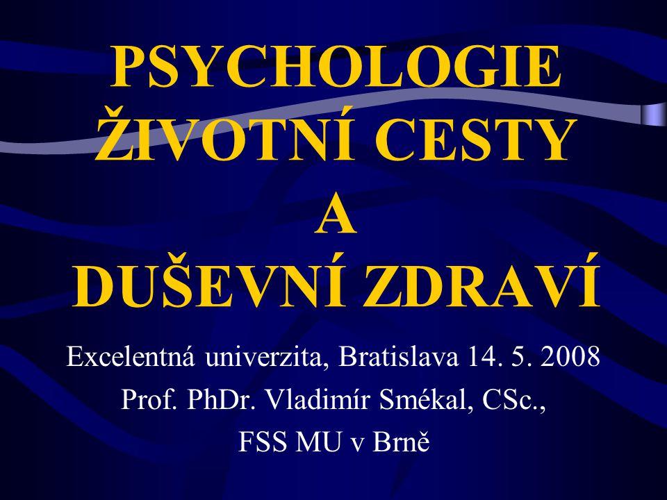 PSYCHOLOGIE ŽIVOTNÍ CESTY A DUŠEVNÍ ZDRAVÍ