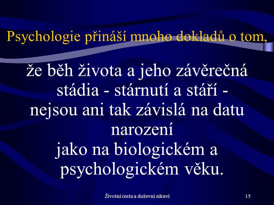 Psychologie přináší mnoho dokladů o tom,