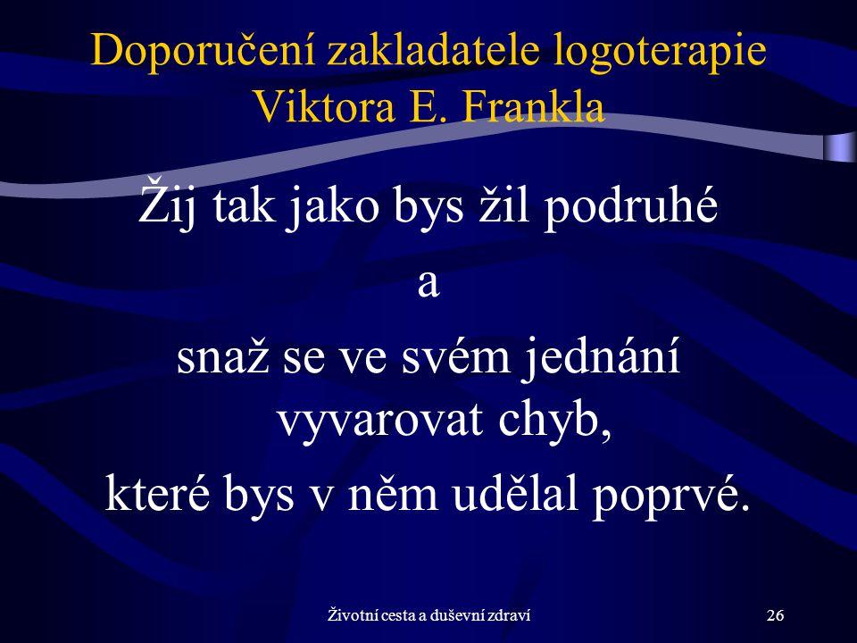Doporučení zakladatele logoterapie Viktora E. Frankla