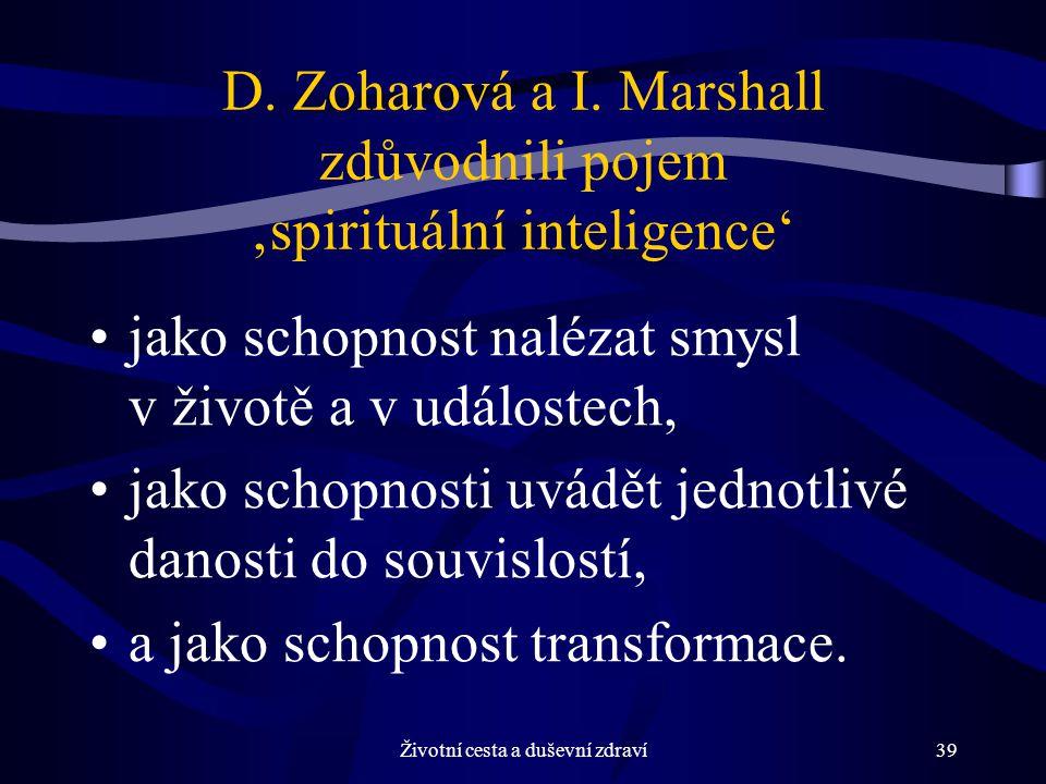 D. Zoharová a I. Marshall zdůvodnili pojem 'spirituální inteligence'