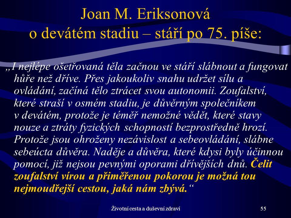 Joan M. Eriksonová o devátém stadiu – stáří po 75. píše: