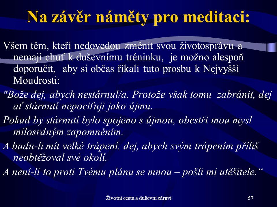 Na závěr náměty pro meditaci: