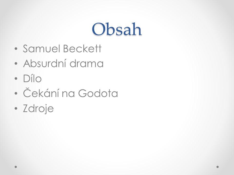 Obsah Samuel Beckett Absurdní drama Dílo Čekání na Godota Zdroje