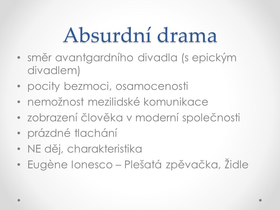 Absurdní drama směr avantgardního divadla (s epickým divadlem)