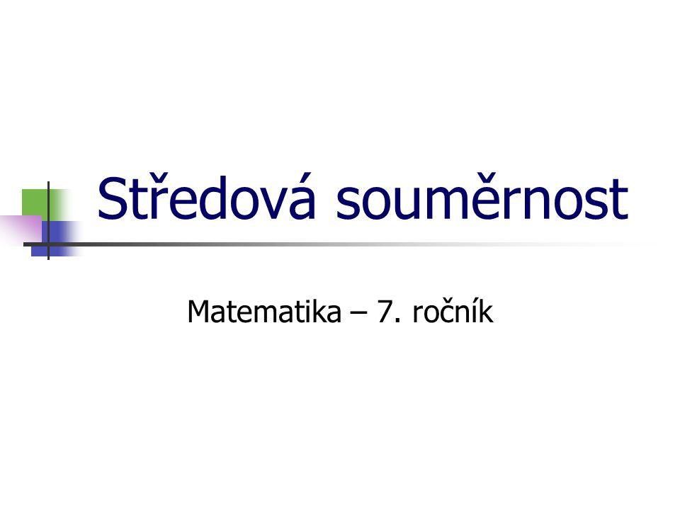 * 16. 7. 1996 Středová souměrnost Matematika – 7. ročník *