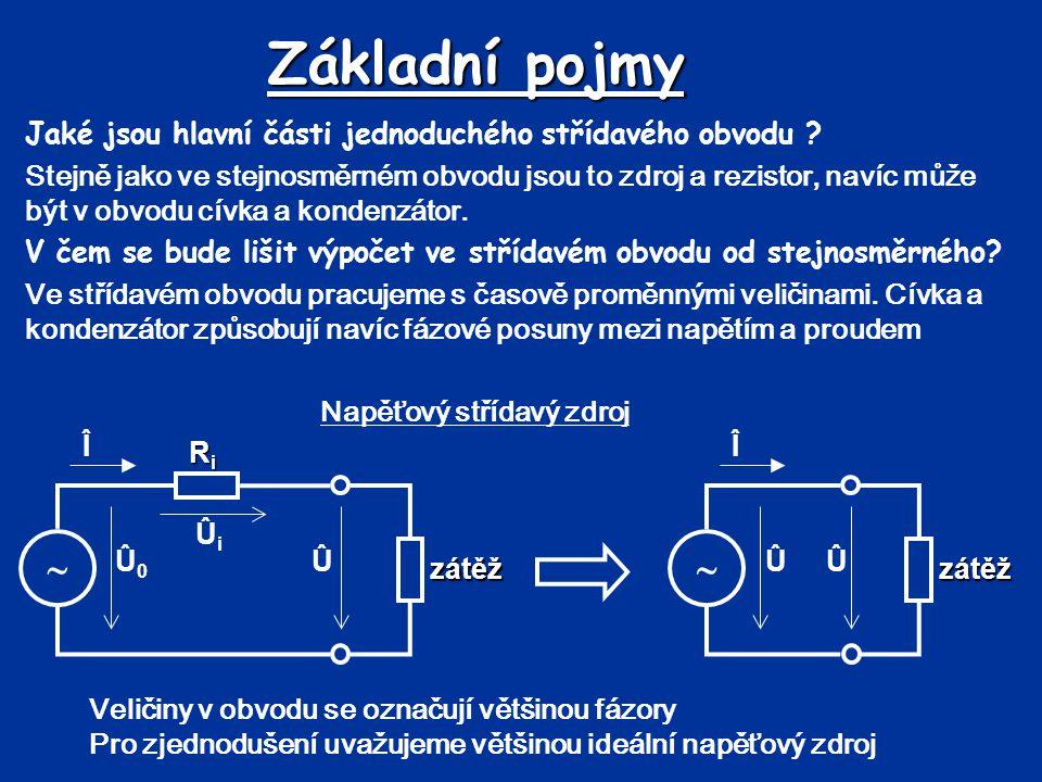 Základní pojmy Jaké jsou hlavní části jednoduchého střídavého obvodu