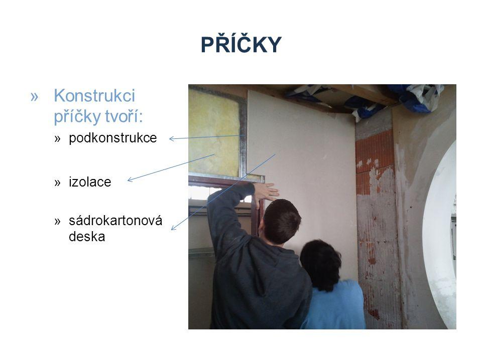 příčky Konstrukci příčky tvoří: podkonstrukce izolace