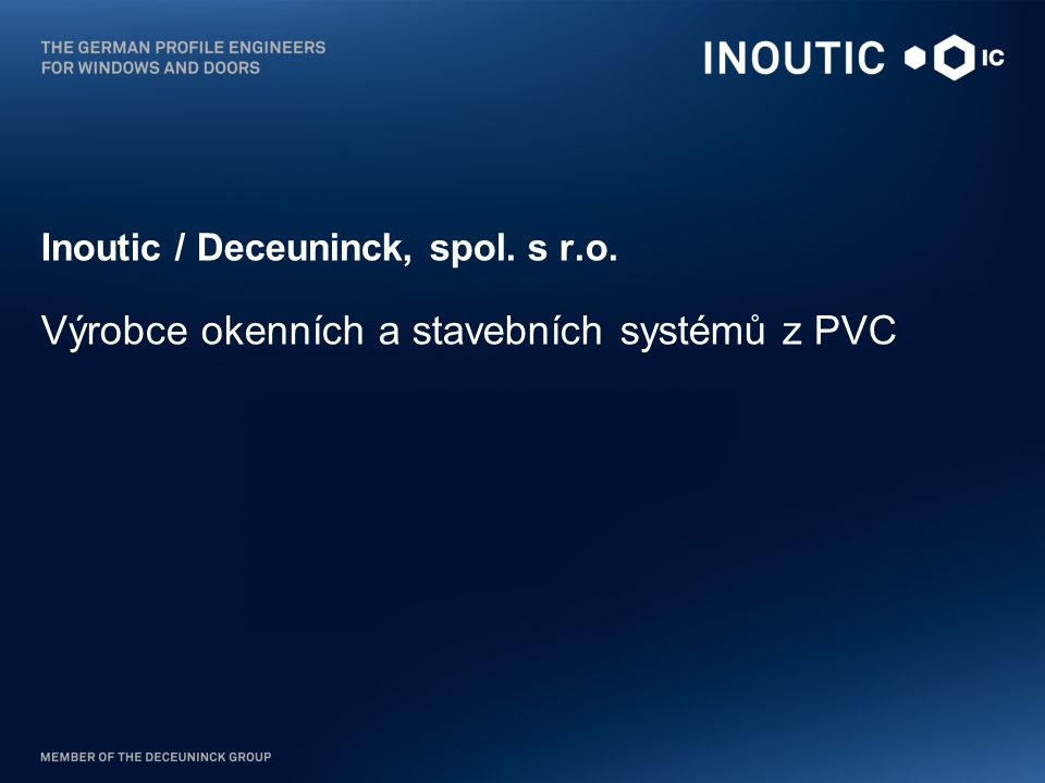 Inoutic / Deceuninck, spol. s r. o