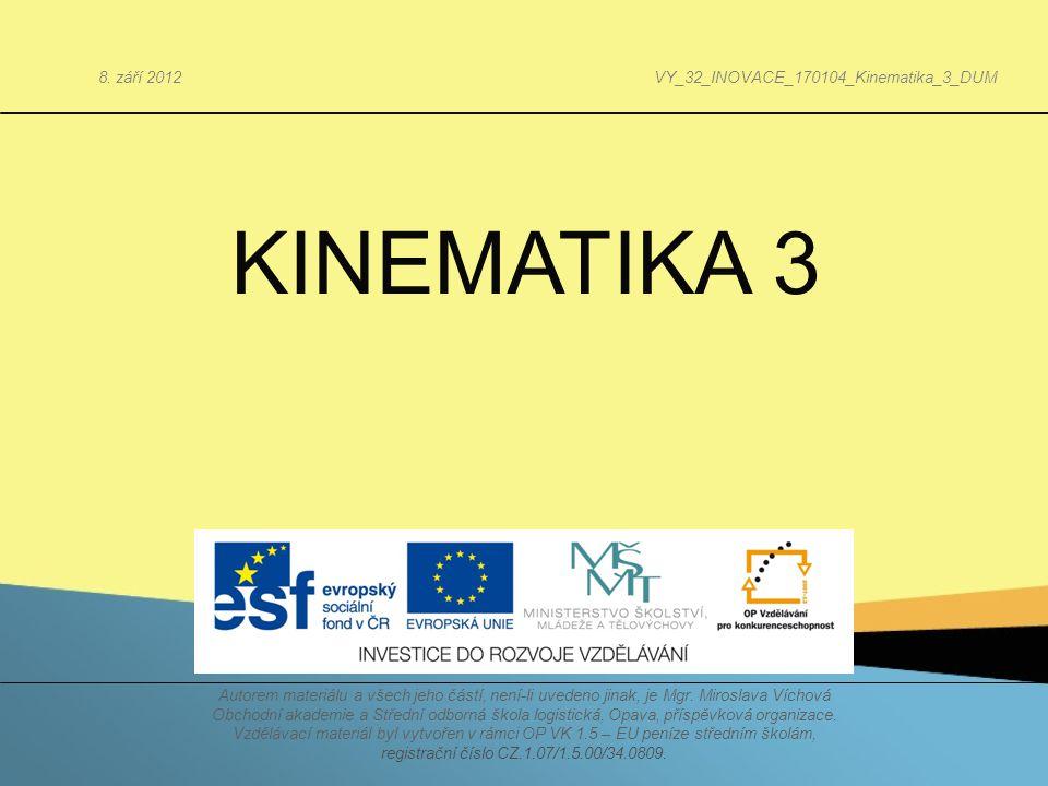 KINEMATIKA 3 8. září 2012 VY_32_INOVACE_170104_Kinematika_3_DUM
