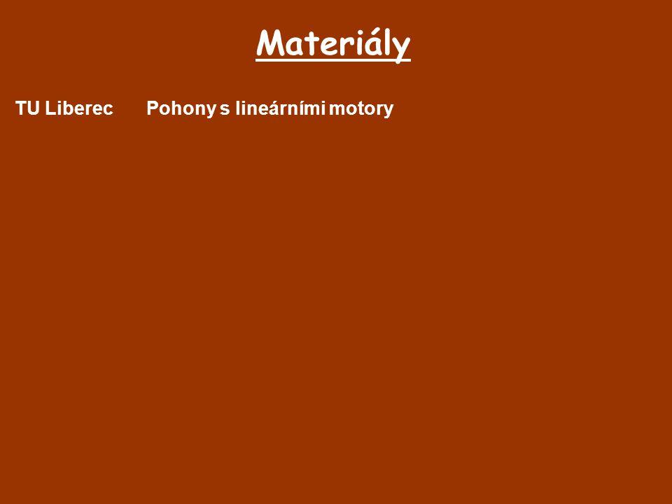 Materiály TU Liberec Pohony s lineárními motory