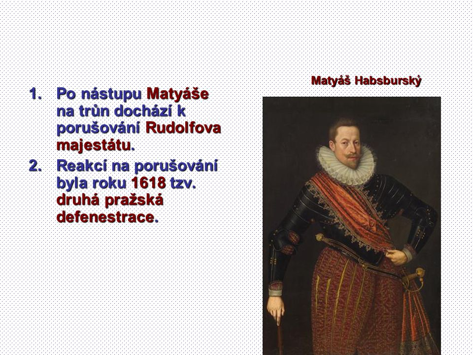 Po nástupu Matyáše na trůn dochází k porušování Rudolfova majestátu.