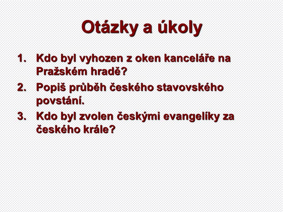Otázky a úkoly Kdo byl vyhozen z oken kanceláře na Pražském hradě