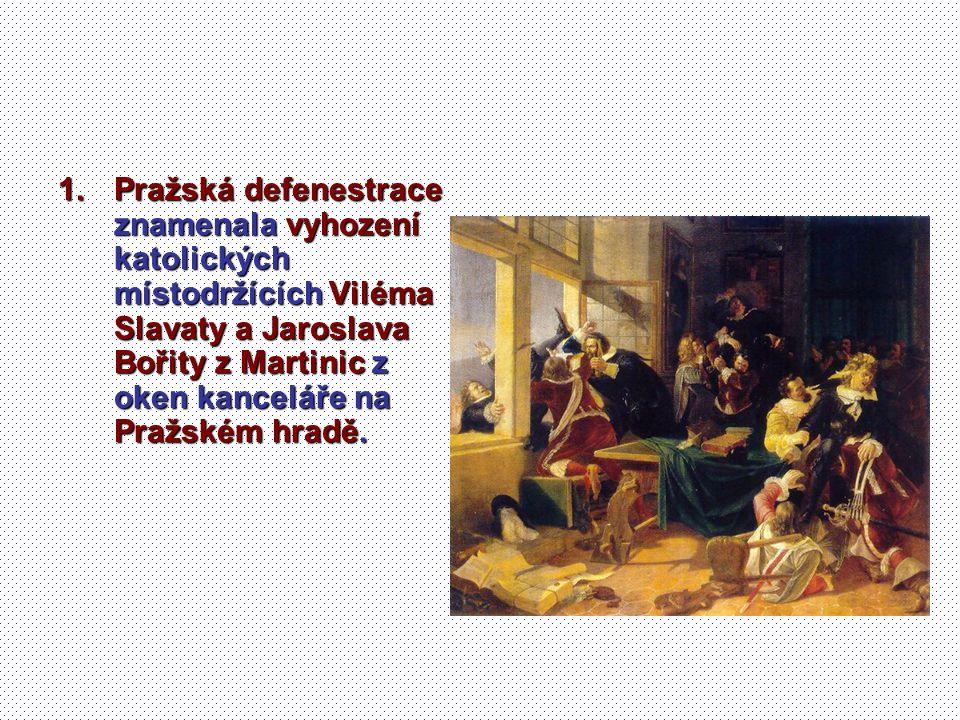 Pražská defenestrace znamenala vyhození katolických místodržících Viléma Slavaty a Jaroslava Bořity z Martinic z oken kanceláře na Pražském hradě.