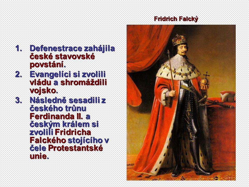 Defenestrace zahájila české stavovské povstání.