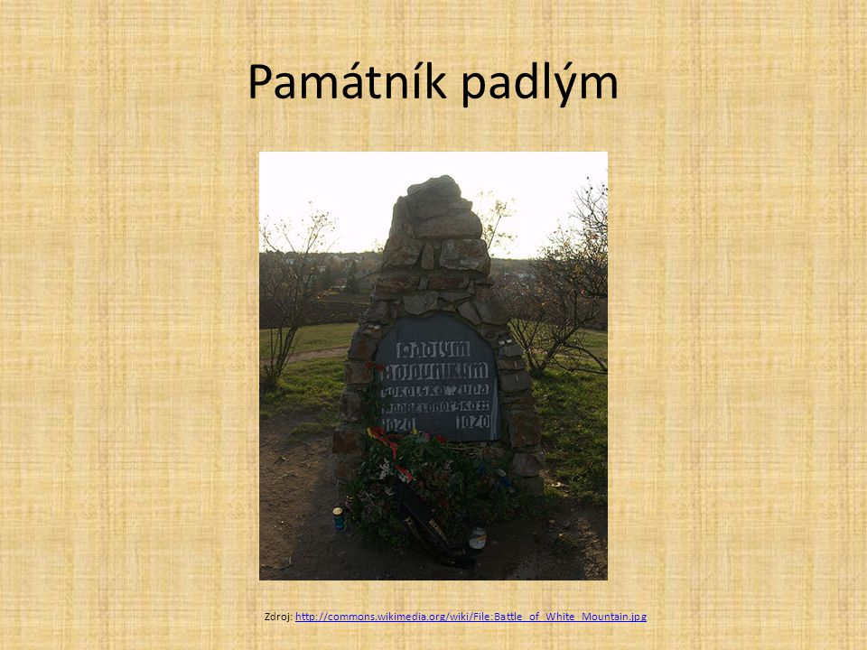 Památník padlým Zdroj: http://commons.wikimedia.org/wiki/File:Battle_of_White_Mountain.jpg