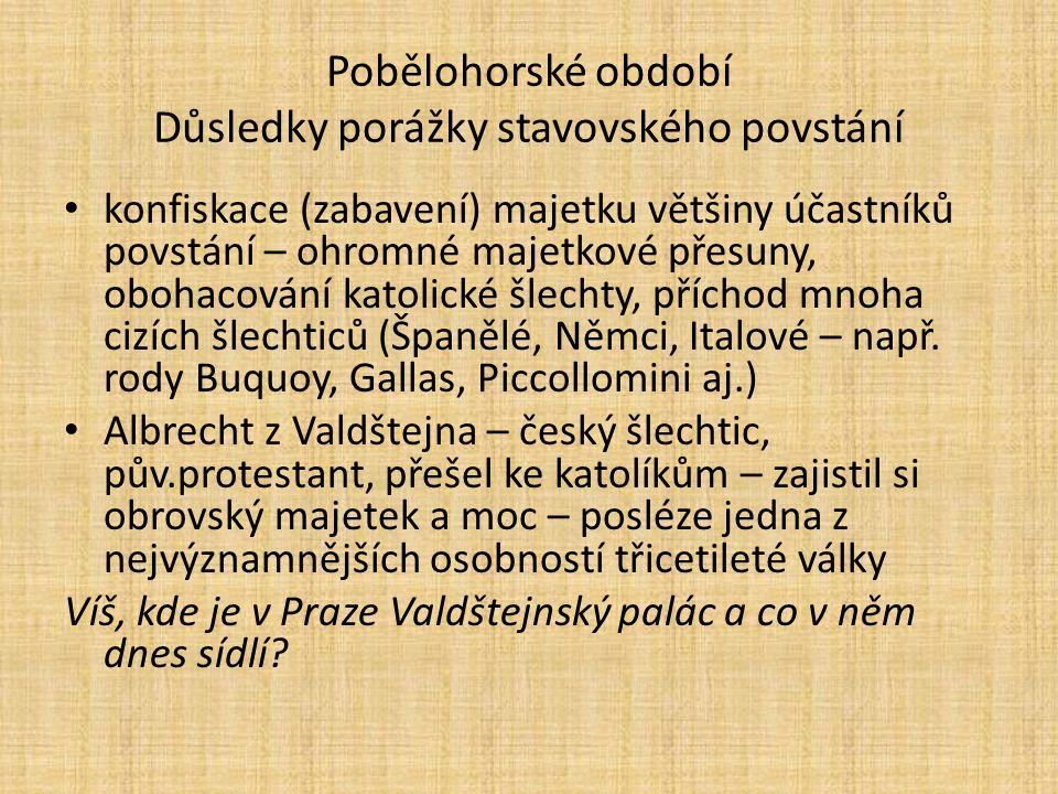 Pobělohorské období Důsledky porážky stavovského povstání
