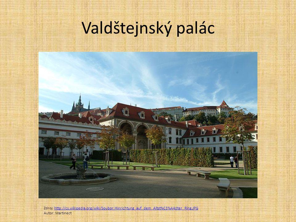 Valdštejnský palác Zdroj: http://cs.wikipedia.org/wiki/Soubor:Hinrichtung_auf_dem_Altst%C3%A4dter_Ring.JPG.
