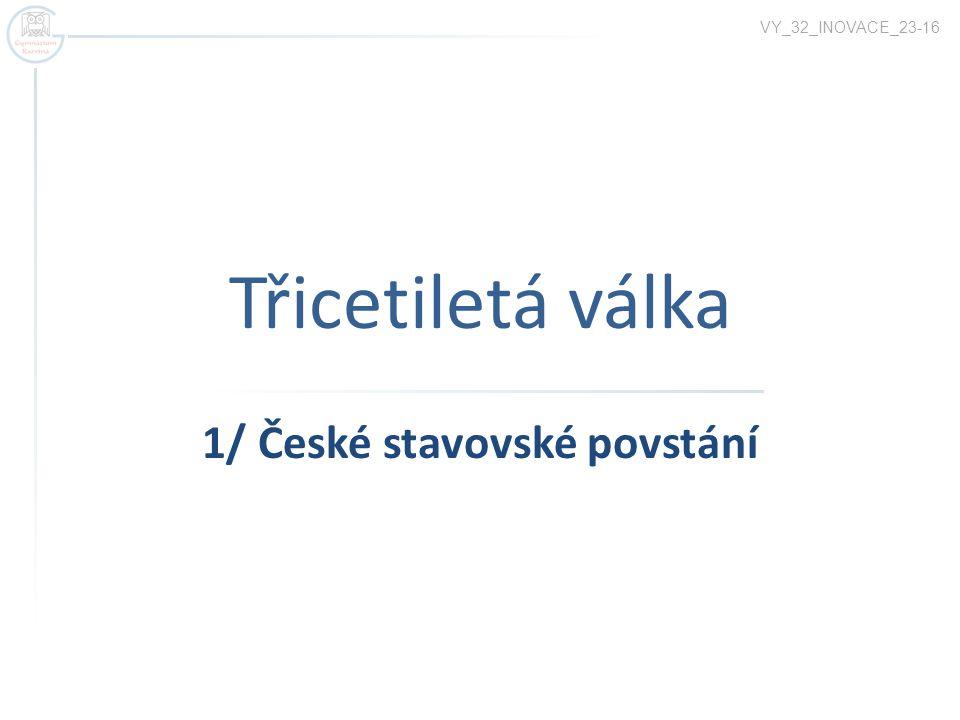 1/ České stavovské povstání