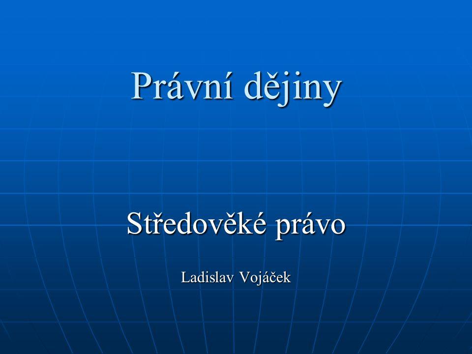 Středověké právo Ladislav Vojáček