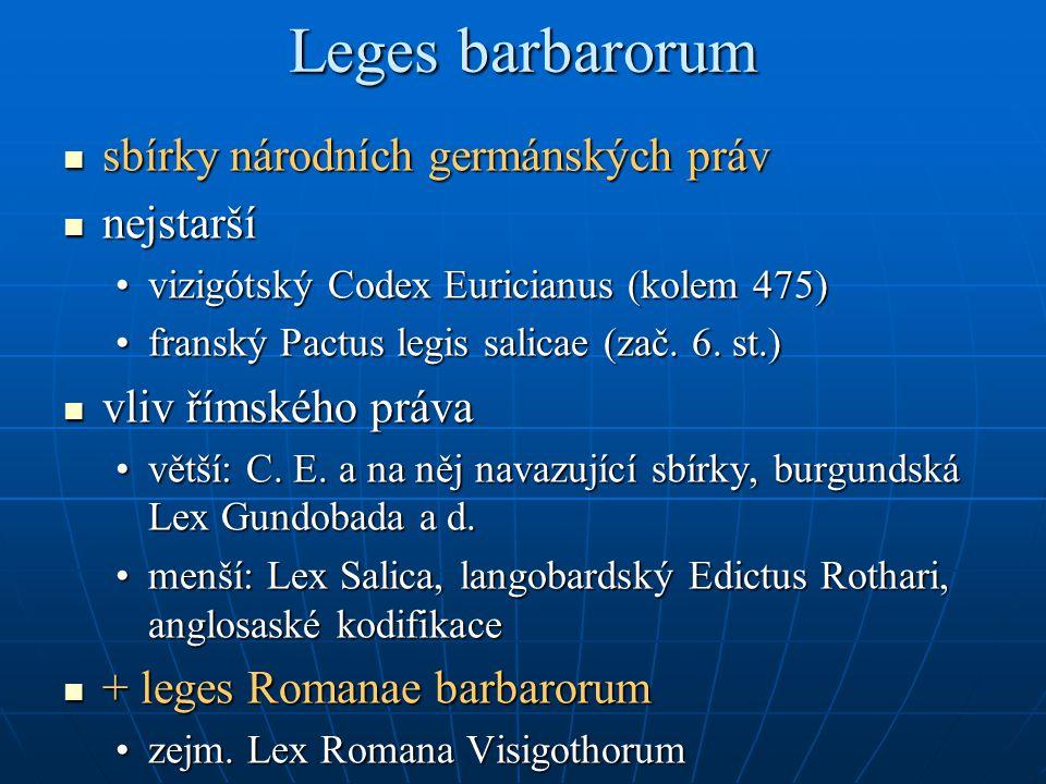Leges barbarorum sbírky národních germánských práv nejstarší