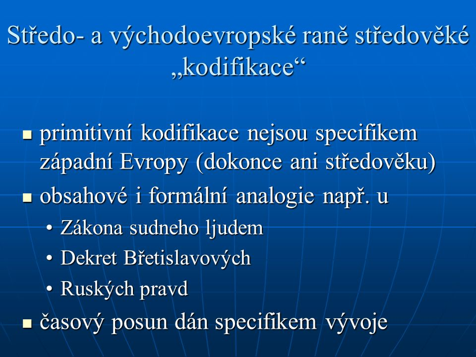 """Středo- a východoevropské raně středověké """"kodifikace"""