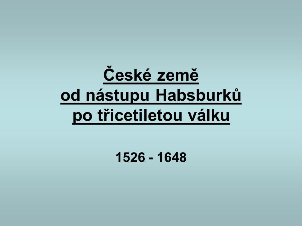 České země od nástupu Habsburků po třicetiletou válku
