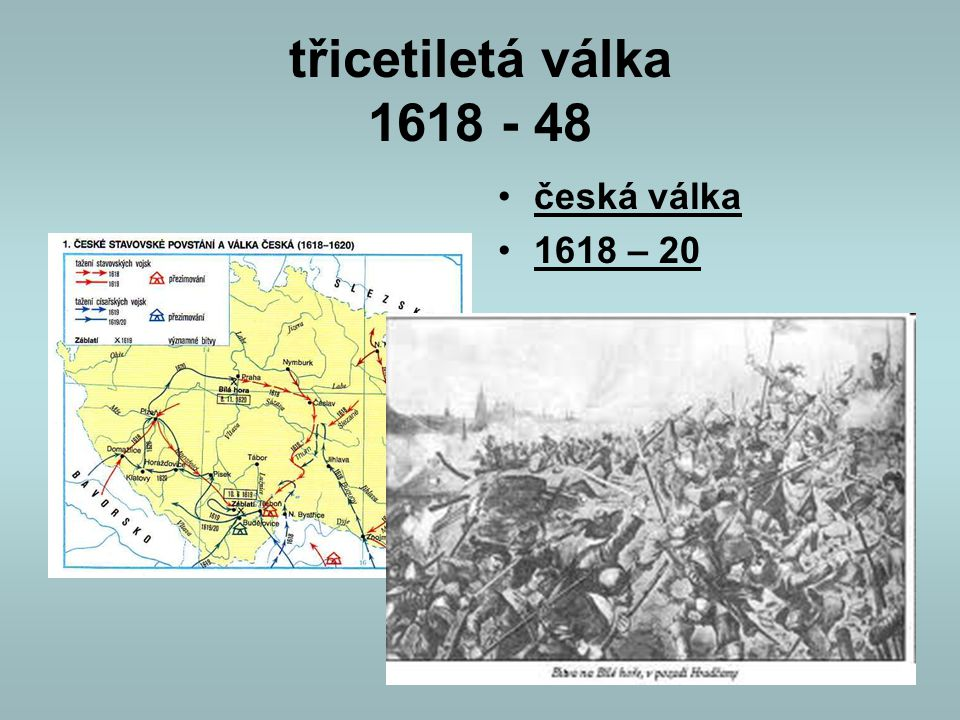 třicetiletá válka 1618 - 48 česká válka 1618 – 20