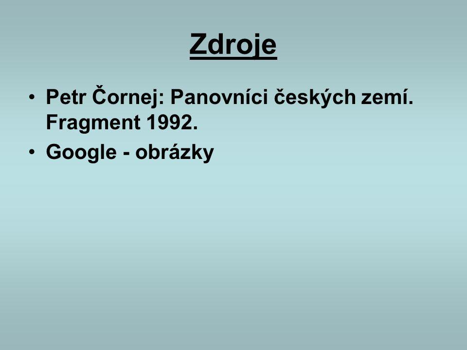 Zdroje Petr Čornej: Panovníci českých zemí. Fragment 1992.