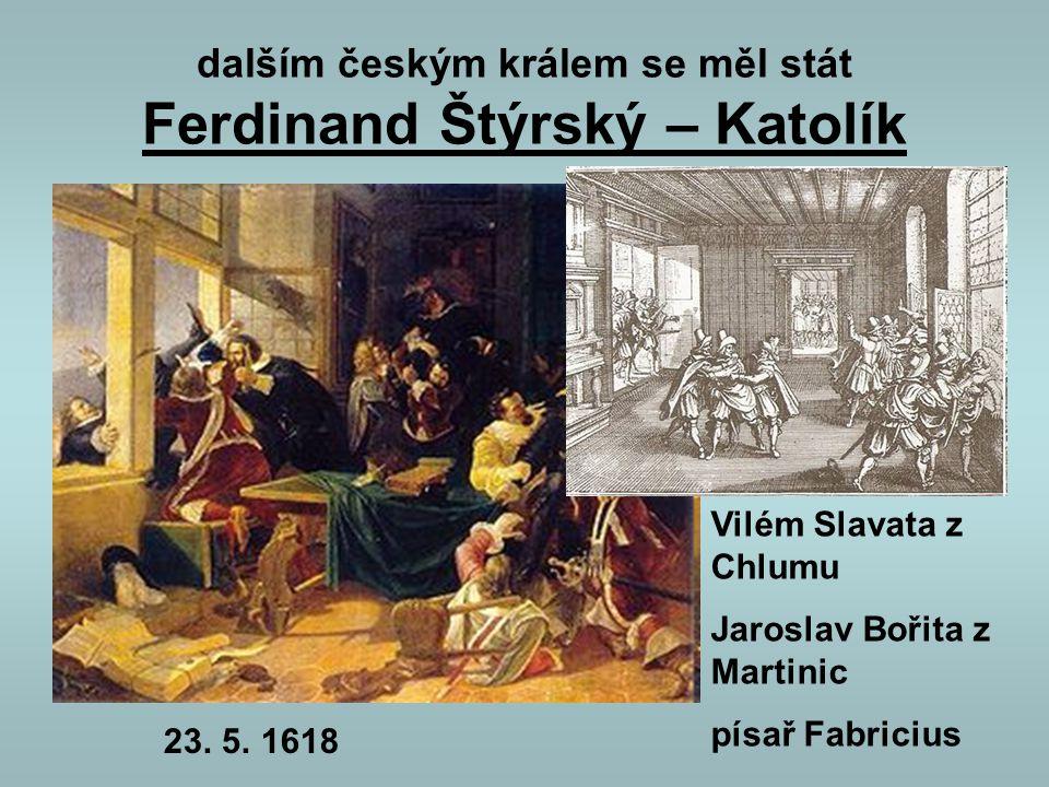 dalším českým králem se měl stát Ferdinand Štýrský – Katolík
