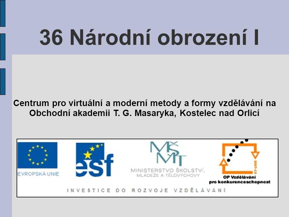 36 Národní obrození I Centrum pro virtuální a moderní metody a formy vzdělávání na.