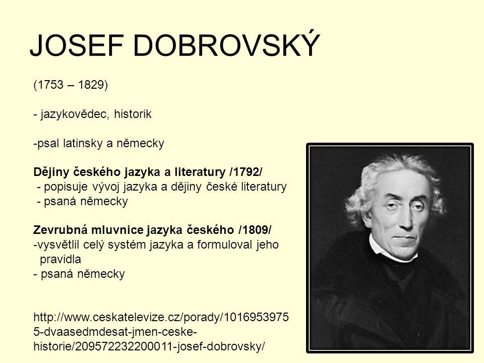 JOSEF DOBROVSKÝ (1753 – 1829) - jazykovědec, historik