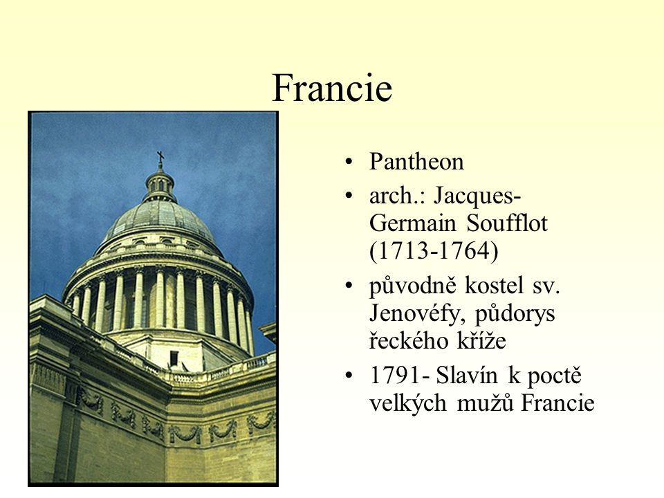 Francie Pantheon arch.: Jacques-Germain Soufflot (1713-1764)
