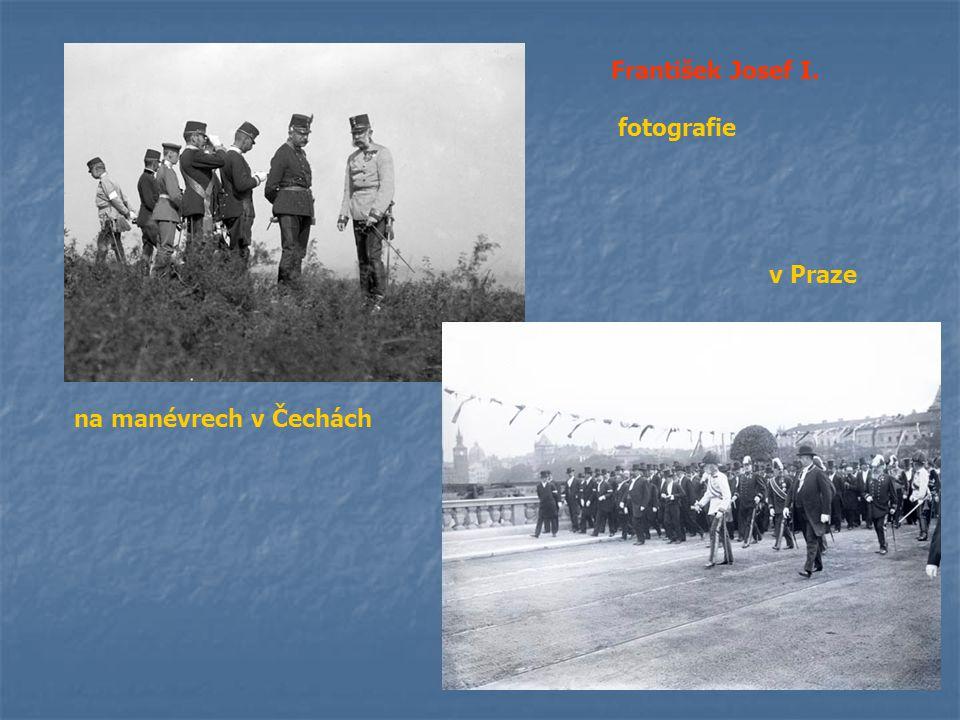 František Josef I. fotografie v Praze na manévrech v Čechách