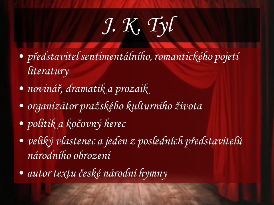 J. K. Tyl představitel sentimentálního, romantického pojetí literatury