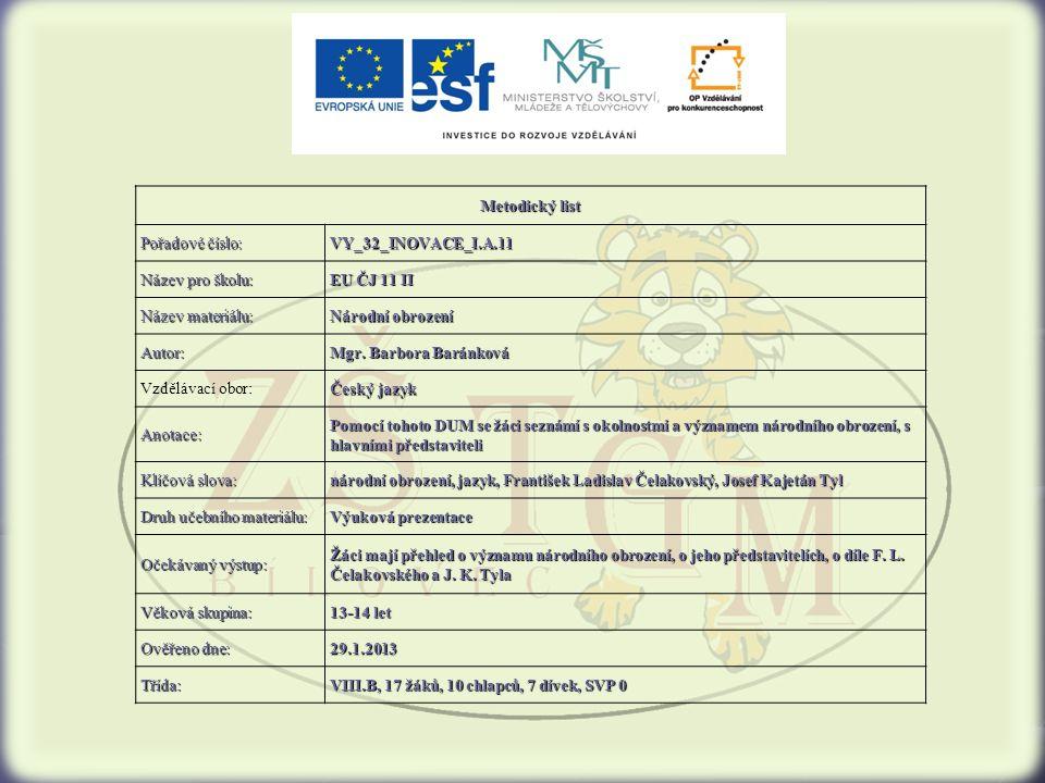 Metodický list Pořadové číslo: VY_32_INOVACE_I.A.11. Název pro školu: EU ČJ 11 II. Název materiálu: