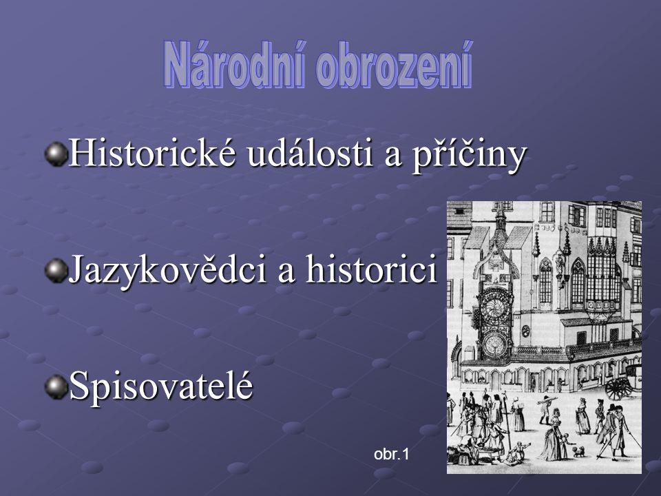 Historické události a příčiny Jazykovědci a historici Spisovatelé
