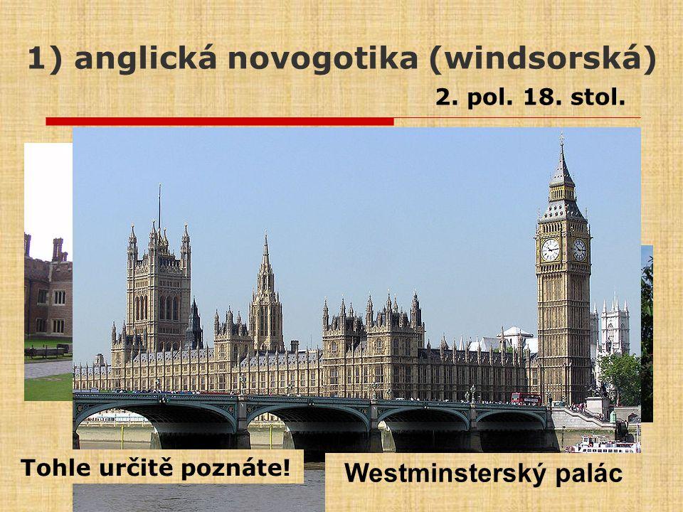 1) anglická novogotika (windsorská)